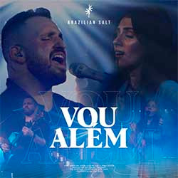 Baixar Música Gospel Vou Além - Brazilian Salt, Kareem Kassab, Nuria Pessoa Mp3
