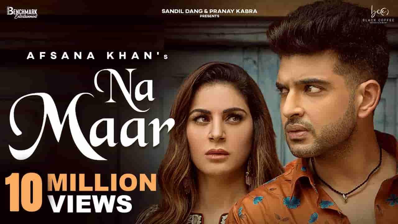 ना मार Na maar lyrics in Hindi Afsana Khan x Vipul Kapoor Punjabi Song