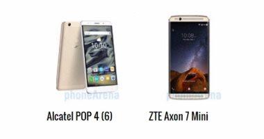 """مقارنة بين هاتفى """"ZTE Axon 7 Mini"""" و""""Alcatel POP 4 """"6"""