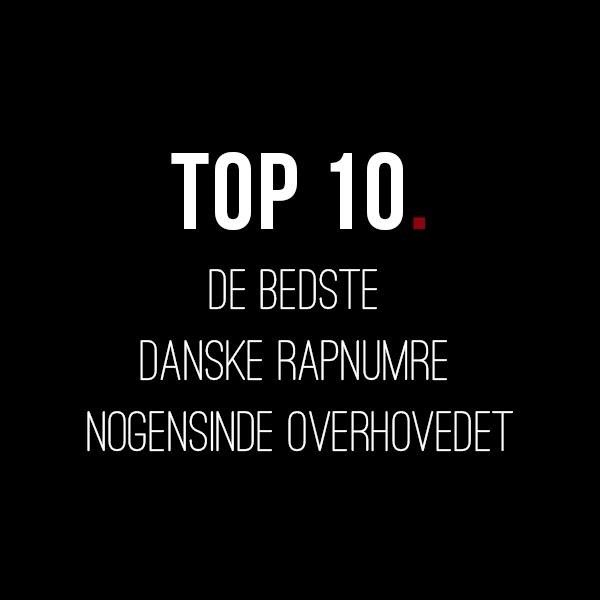 Top 10: De bedste danske rapnumre nogensinde overhovedet – Det Godt Nok