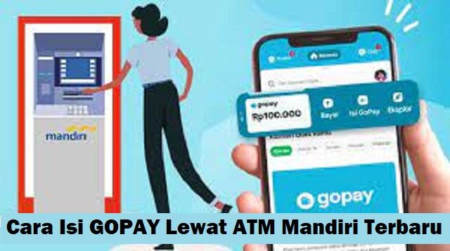 Cara Isi Gopay Lewat ATM Mandiri