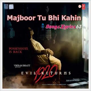 Majboor Tu Bhi Kahin Song Lyrics 1920 Evil Returns