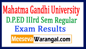 Mahatma Gandhi University D.P.ED IIIrd Sem Regular 2016 Exam Results
