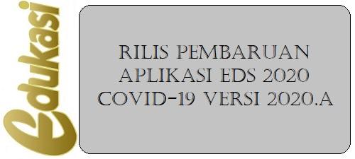 Rilis Pembaruan Aplikasi EDS 2020 Covid-19 Versi 2020.A