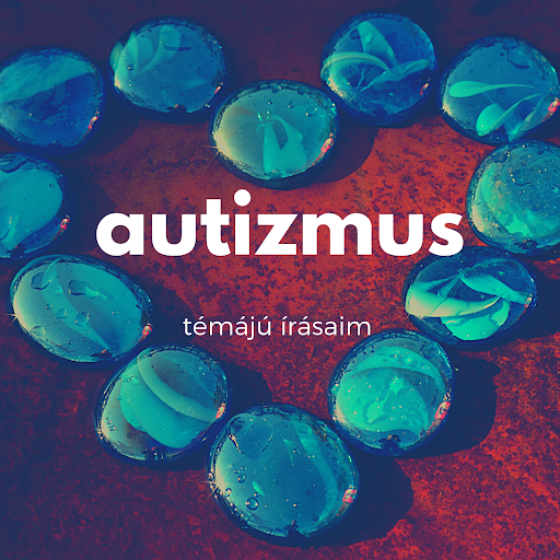 Autizmus témájú írásaim