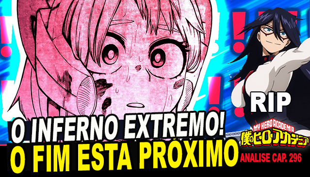 INFERNO EXTREMO! - Review e Analise Boku no Hero Academia 296