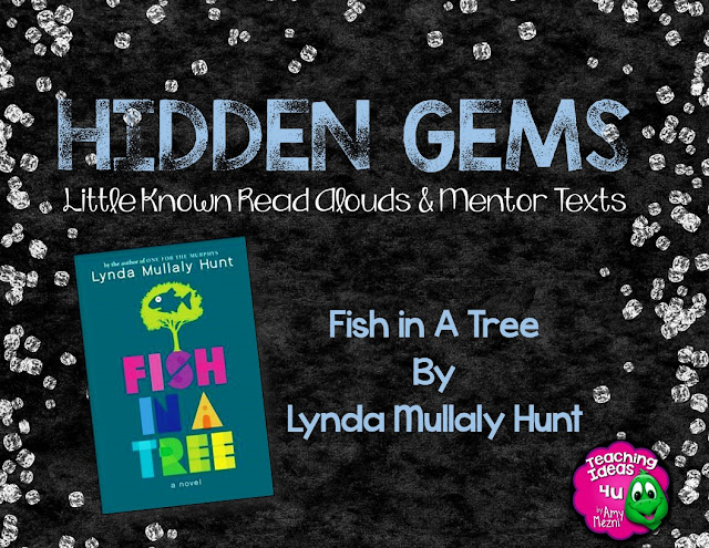 HIdden Gems: Fish in a Tree is an excellent book for teaching characterization or theme.  It is also great to discuss class bonding/rules.  Blog post summarizes the story.