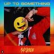 """Mayorkun – """"Up To Something"""" (Prod. Speroachbeatz)"""