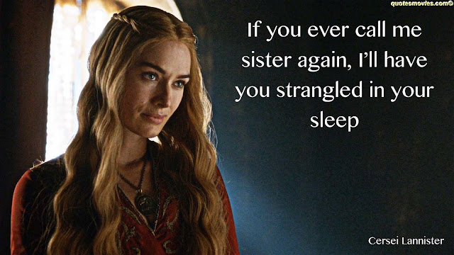 Game of Thrones Quotes Cersei Lannister