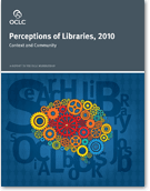 cover of the 2010 OCLC report, Perceptions of Libraries