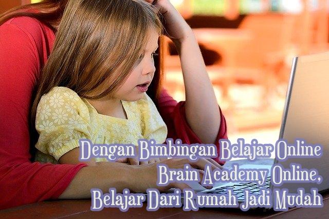 Brain Academy Online, Belajar Dari Rumah Jadi Mudah