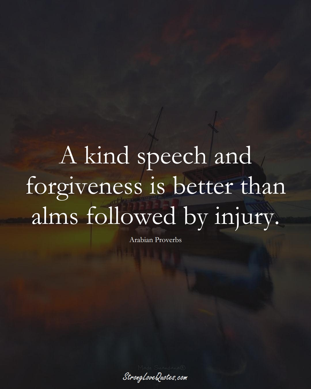 A kind speech and forgiveness is better than alms followed by injury. (Arabian Sayings);  #aVarietyofCulturesSayings