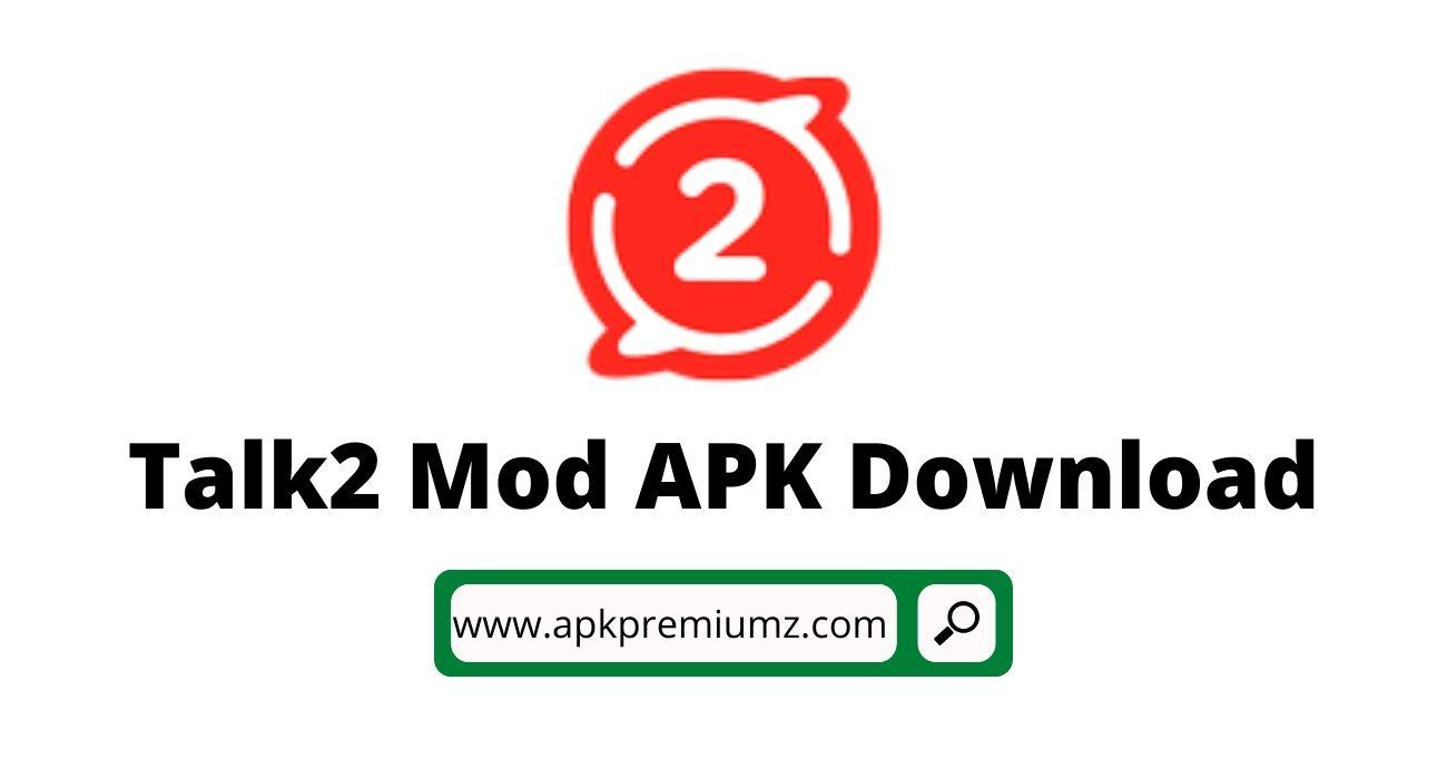 Talk2 Mod APK Download