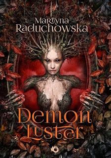 """Demon luster"" Martyna Raduchowska  - recenzja"