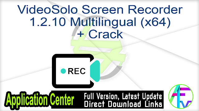 VideoSolo Screen Recorder 1.2.10 Multilingual (x64) + Crack