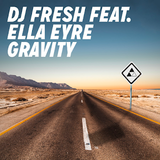 DJ Fresh ft. Ella Eyre Gravity