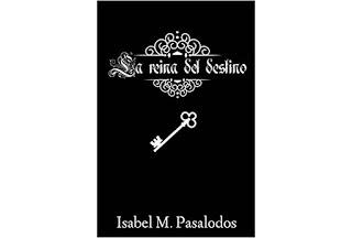 Reseña La reina del destino de Isabel M. Pasalodos