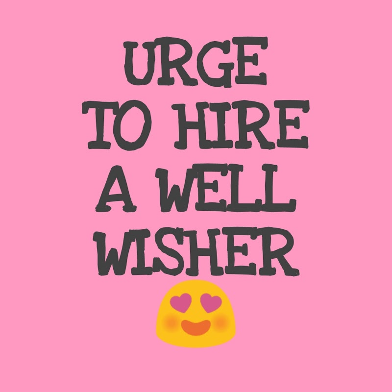 URGE TO HIRE A WELL WISHER