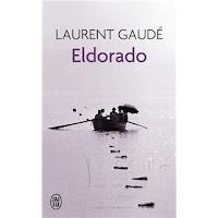 Laurent Gaudé - Eldorado