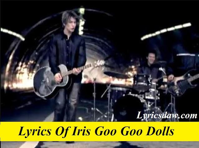 Lyrics Of Iris Goo Goo Dolls | Dizzy Up the Girl
