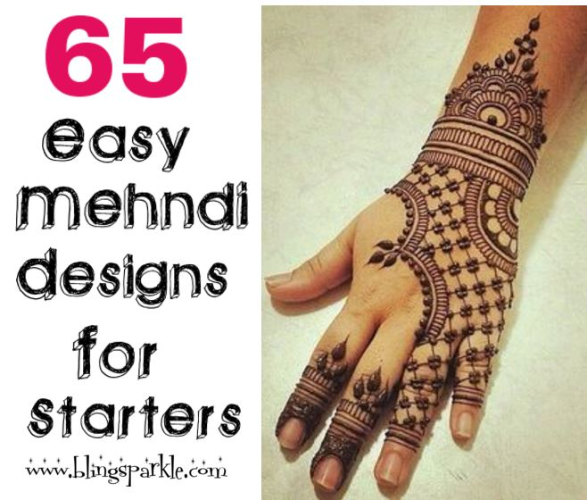 Amato 65 Easy Henna Mehndi Designs for Starters | Bling Sparkle TE48