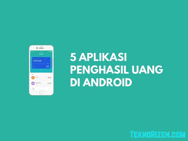 Smartphone merupakan salah satu gadget yang paling kaya di gunakan oleh masyarakat di se 5+ Aplikasi Penghasil Uang di Android Terbaru 2019
