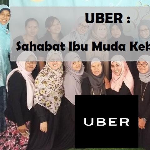 UBER : Sahabat Ibu Muda Kekinian
