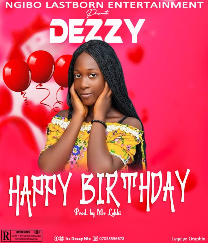 [Music] Dezzy - Happy birthday (prod. Mr. Lekki) #Arewapublisize