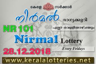 """KeralaLotteries.net, """"kerala lottery result 28 12 2018 nirmal nr 101"""", nirmal today result : 28-12-2018 nirmal lottery nr-101, kerala lottery result 28-12-2018, nirmal lottery results, kerala lottery result today nirmal, nirmal lottery result, kerala lottery result nirmal today, kerala lottery nirmal today result, nirmal kerala lottery result, nirmal lottery nr.101 results 28-12-2018, nirmal lottery nr 101, live nirmal lottery nr-101, nirmal lottery, kerala lottery today result nirmal, nirmal lottery (nr-101) 28/12/2018, today nirmal lottery result, nirmal lottery today result, nirmal lottery results today, today kerala lottery result nirmal, kerala lottery results today nirmal 28 12 18, nirmal lottery today, today lottery result nirmal 28-12-18, nirmal lottery result today 28.12.2018, nirmal lottery today, today lottery result nirmal 28-12-18, nirmal lottery result today 28.12.2018, kerala lottery result live, kerala lottery bumper result, kerala lottery result yesterday, kerala lottery result today, kerala online lottery results, kerala lottery draw, kerala lottery results, kerala state lottery today, kerala lottare, kerala lottery result, lottery today, kerala lottery today draw result, kerala lottery online purchase, kerala lottery, kl result,  yesterday lottery results, lotteries results, keralalotteries, kerala lottery, keralalotteryresult, kerala lottery result, kerala lottery result live, kerala lottery today, kerala lottery result today, kerala lottery results today, today kerala lottery result, kerala lottery ticket pictures, kerala samsthana bhagyakuri"""