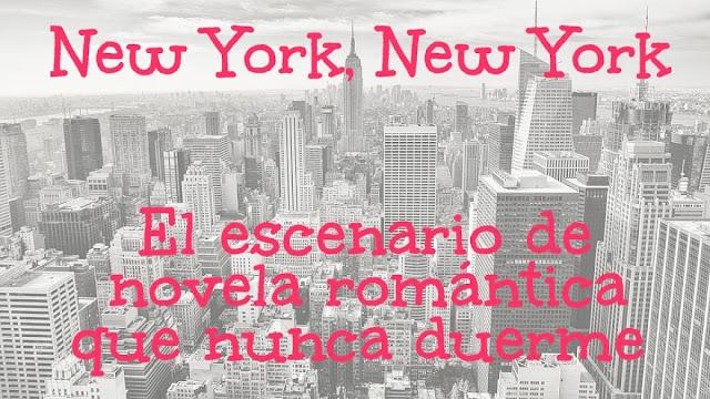 New York, New York... El escenario de novela romántica que nunca duerme