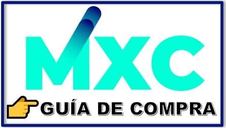 Cómo y Dónde Comprar MXC COIN Tutorial Actualizado