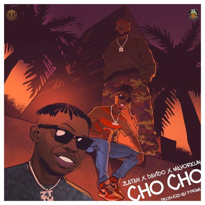 Music : Zlatan – Cho Cho Ft Davido & Mayorkun