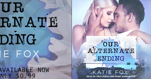Audio Book Blitz/eBook Sale for Our Alternate Ending by Katie Fox