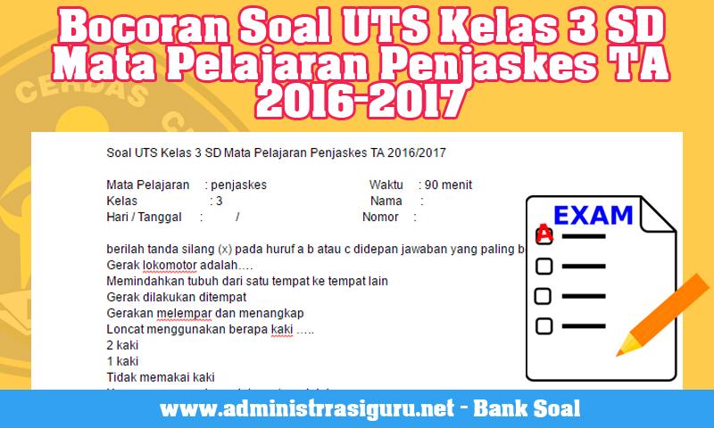 Bocoran Soal UTS Kelas 3 SD Mata Pelajaran Penjaskes TA 2016-2017