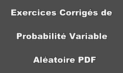 Exercices Corrigés de Probabilité Variable Aléatoire PDF