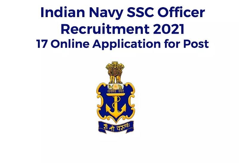 भारतीय नौसेना SSC अधिकारी भर्ती 2021 - 17 पोस्ट के लिए ऑनलाइन आवेदन करे |