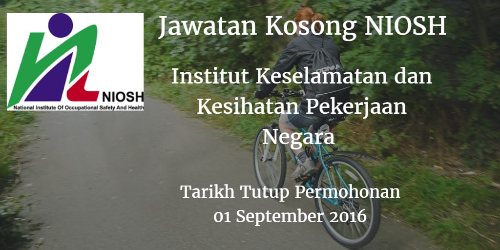 Jawatan Kosong NIOSH 01 September 2016