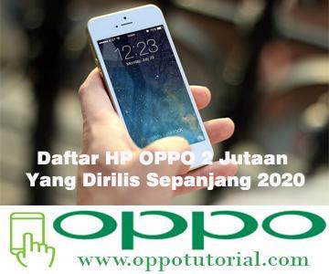 Daftar HP OPPO 2 Jutaan Yang Dirilis Sepanjang 2020