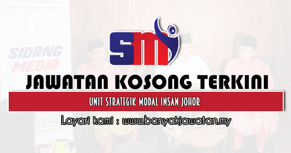 Jawatan Kosong 2021 di Unit Strategik Modal Insan Johor