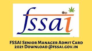 FSSAI Senior Manager Admit Card 2021 Download @fssai.gov.in