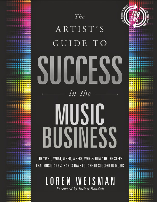 the artist's guide to success in the music business, loren weisman, Music Business Book, Music Industry Guide, Music Marketing, Branding and Promotion