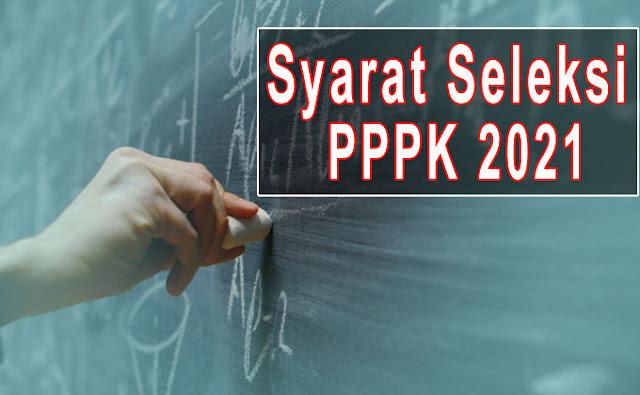 Persyaratan Seleksi PPPK (P3K) 2021