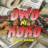 (Music) Owo ni Koko - Solu Baba