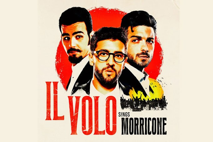"""Il Volo: il 5 novembre esce in tutto il mondo """"Il Volo Sings Morricone"""""""