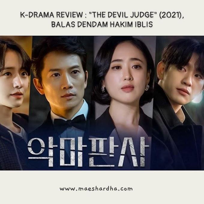 K-Drama Review : The Devil Judge (2021), Balas Dendam Hakim Iblis