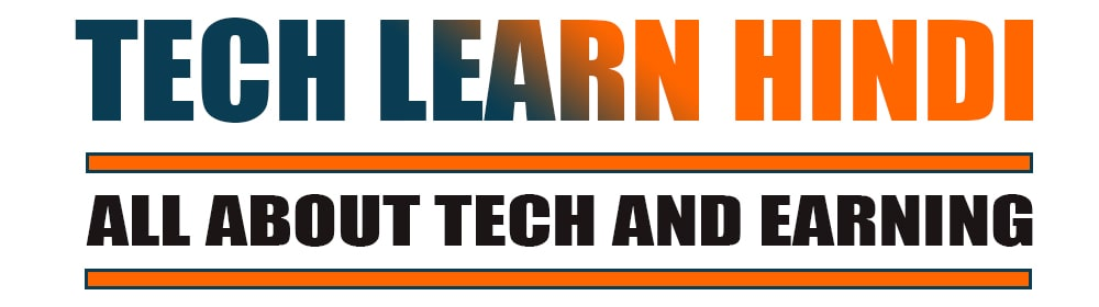 Tech Learn Hindi:- All About Tech and Earning