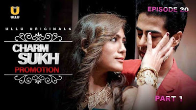 Charmsukh Promotion Ullu Web Series 2021 Cast , Storyline, Release Date, Wiki, and Review