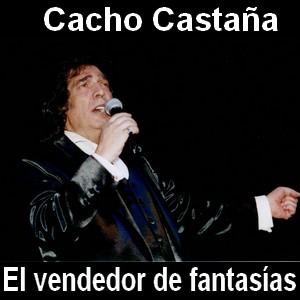 Cacho Castaña - El vendedor de fantasias