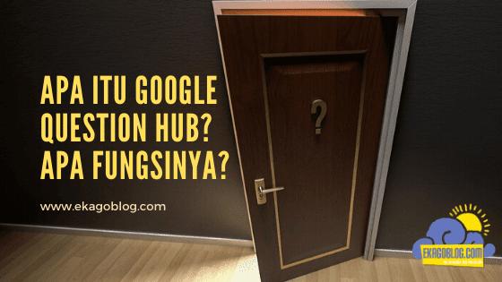 Apa itu Question Google Hub ? Apa Fungsinya?