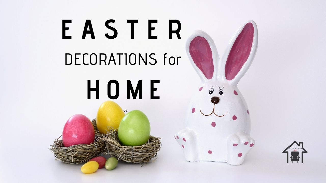9 Best Easter Decoration Ideas For Home Easter Trends 2020 Home Design Ideas